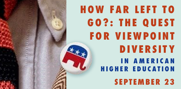 How Far Left to Go?:  The Quest for Viewpoint Diversity in American Higher Education conference ad - Pepperdine University