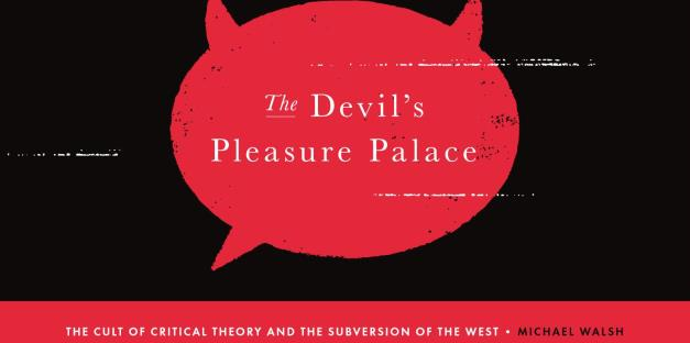 The Devil's Pleasure Palace: The Cult of Critical Theory and the Subversion of the West ad - Pepperdine University
