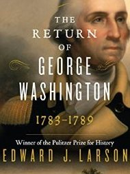 The Return of George Washington: 1783-1789 book cover - Pepperdine University
